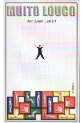 Muito Louco - Lebert,Benjamin   Hoshan.org