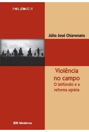 Violência no Campo - Col. Polemica - Chiavenato,Júlio José pdf epub