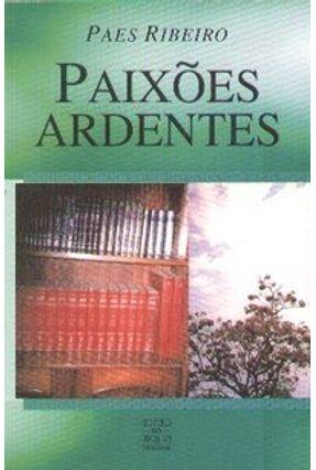 Paixões Ardentes - Ribeiro,Paes   Hoshan.org