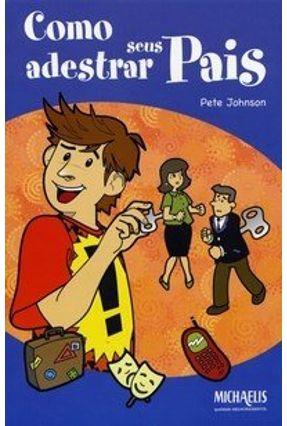 Como Adestrar seus Pais - Johnson,Peter | Hoshan.org