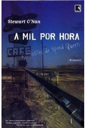 A Mil Por Hora - Confissões de Speed Queen - O' Nan,Stewart | Hoshan.org