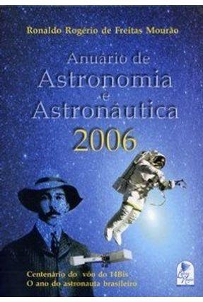 Anuário de Astronomia e Astronáutica 2006 - Mourão,Ronaldo Rogerio Freitas   Hoshan.org