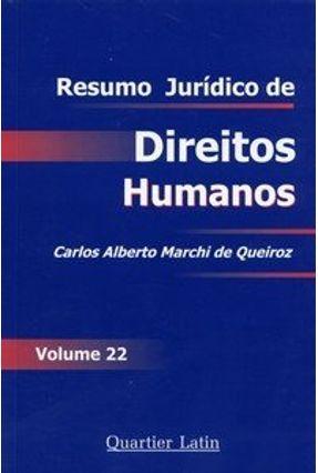 Resumo Jurídico de Direitos Humanos - Vol. 22 - 3ª Ed. 2006 - Queiroz,Carlos Alberto Marchi pdf epub
