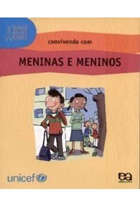 Convivendo Com Meninas e Meninos - Col. Guia da Criança Cidadã - Ruffault,Charlotte Boulet,Gwenaëlle Fournier,Martine   Hoshan.org