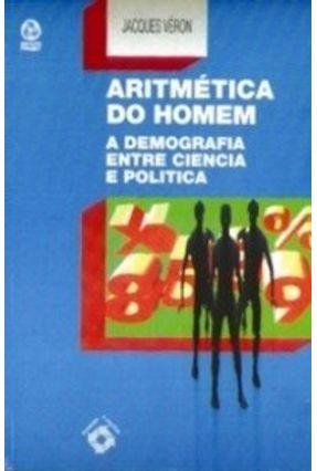 Aritmética do Homem - Véron,Jacques | Nisrs.org