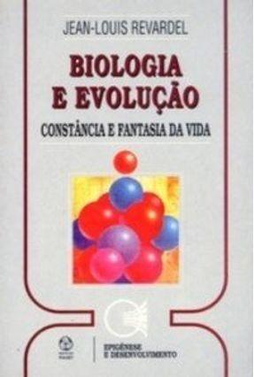 Biologia e Evolução - Revardel,Jean-louis   Nisrs.org
