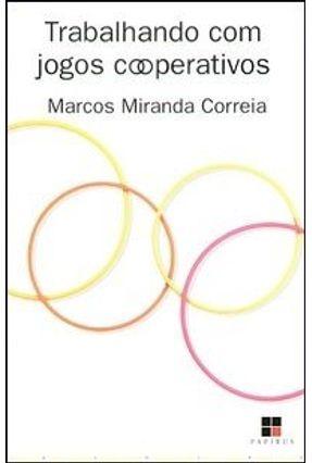 Trabalhando com Jogos Cooperativos - Correia,Marcos Miranda | Hoshan.org