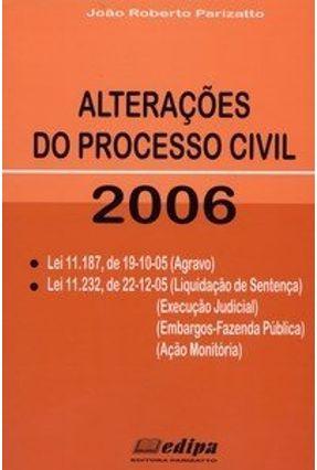 Alterações do Processo Civil 2006 - Parizatto,Joao Roberto | Tagrny.org
