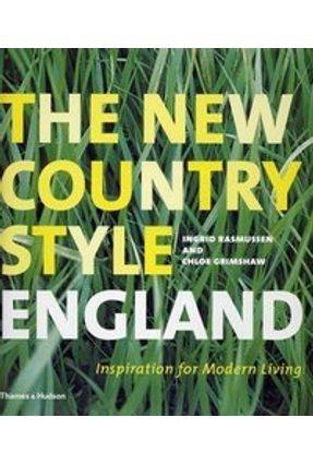 The New Country Style England - Inspiration For Modern Living - Grimshaw,Chloe Rasmussen,Ingrid | Nisrs.org