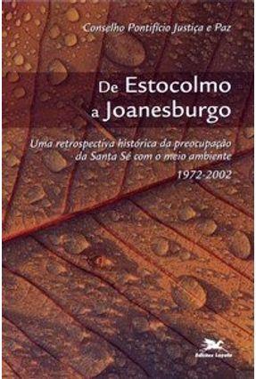 De Estocolmo a Joanesburgo - Uma Retrospectiva Histórica da Preocupação da Santa Sé com o Meio ... - Paz,Conselho Pontifício Justiça E | Hoshan.org