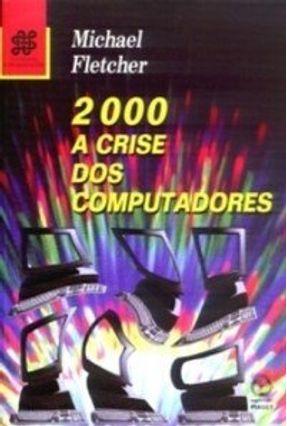 2000 A Crise Dos Computadores - FLETCHER,MICHAEL | Tagrny.org