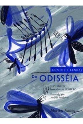 Contos e Lendas da Odisséia - Martin,Jean | Hoshan.org
