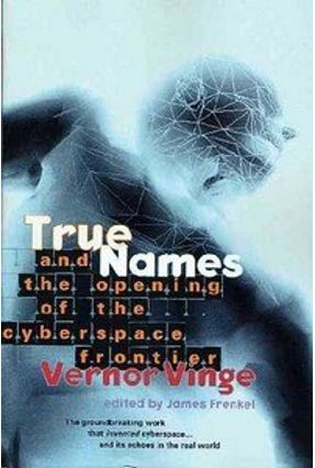 True Names and the Opening of the Cyberspace Frontier - Frenkel,James Vinge,Vernor   Hoshan.org