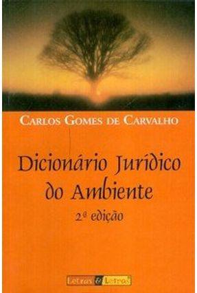 Dicionario Juridico do Ambiente - Carvalho,Carlos Gomes de pdf epub