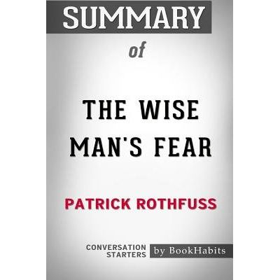Summary Of The Wise Man's Fear By Patrick Rothfuss - Conversation Starters