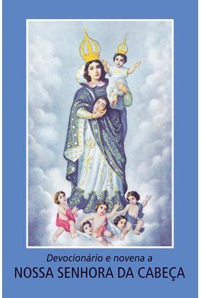 Devocionário e Novena a Nossa Senhora da Cabeça - Vários Autores | Nisrs.org