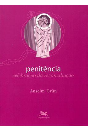 Penitência Celebração da Reconciliação - Grün,Anselm pdf epub