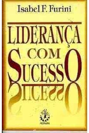 Lideranca com Sucesso - Furini,Isabel Florinda   Tagrny.org