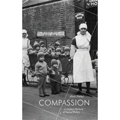 Compassion - A Global History Of Social Policy