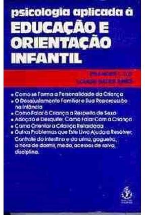 Psicologia Aplicada A Educac. e Orient. Infan - Ilg,Frances Lillian pdf epub
