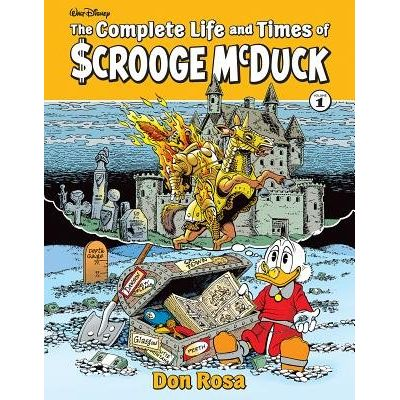 The Complete Life And Times Of Uncle Scrooge Volume 1