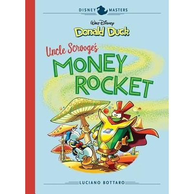 Disney Masters Vol. 2: Luciano Bottaro - Walt Disney's Donald Duck: Uncle Scrooge's Money Rocket