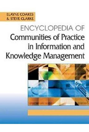 Encyclopedia of Communities of Practice in Information And Knowledge Management - Clarke,Steve Coakes,Elayne | Tagrny.org