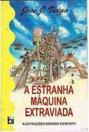A Estranha Maquina Extraviada-Edicao Especia - Veiga,José J. pdf epub
