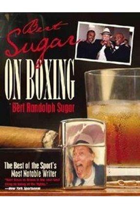 Bert Sugar On Boxing - Sugar,Bert Randolph   Tagrny.org