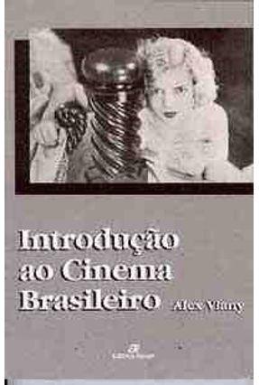 Introducao Ao Cinema Brasileiro - Viany,Alex   Tagrny.org