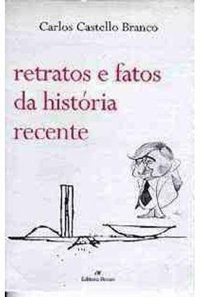 Retratos e Fatos da Historia Recente - Branco,Carlos Castello pdf epub