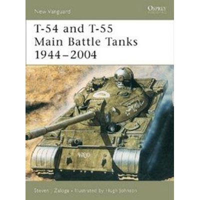 T-54 And T-55 Main Battle Tanks 1944-2004