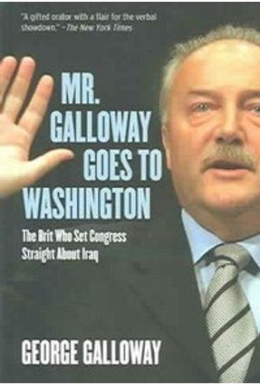 Mr. Galloway Goes To Washington - Galloway,George | Tagrny.org