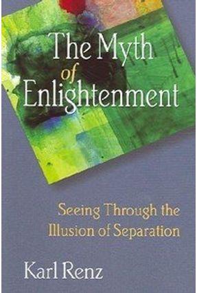 The Myth of Enlightenment - Renz,Karl | Hoshan.org
