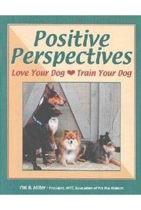 Positive Perspectives - Miller,Pat B. | Hoshan.org