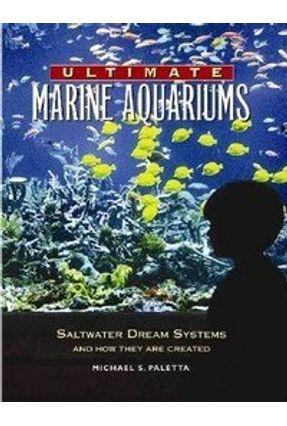 Ultimate Marine Aquariums - Paletta,Michael S. | Nisrs.org