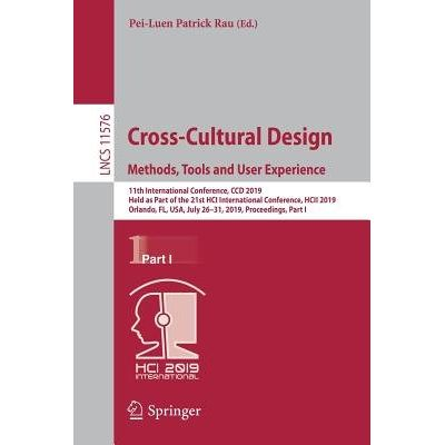 Cross-Cultural Design. Methods, Tools And User Experience - 11th International Conference, CCD 2019, Held As Part Of The