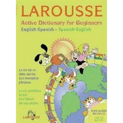 Larousse Active Dictionary for Beginners : English-Spanish / Spanish-English