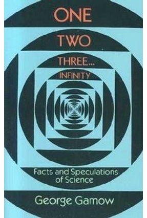 One Two Three...Infinity - Gamow,George | Tagrny.org