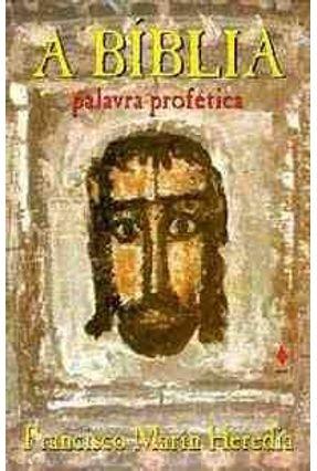 A Biblia - Palavra Profetica - Heredia,Francisco Marin   Hoshan.org