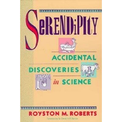 Serendipity - Accidental Discoveries In Science
