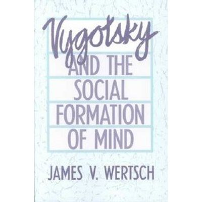 Vygotsky And the Social Formation of Mind