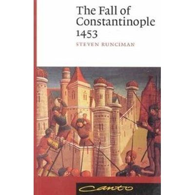 The Fall of Constantinople, 1453