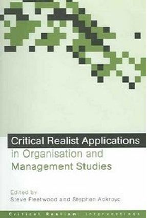 Critical Realist Applications In Organisation And Management Studies - Fleetwood,Steve Ackroyd,Stephen   Tagrny.org