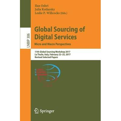 Global Sourcing Of Digital Services: Micro And Macro Perspectives - 11th Global Sourcing Workshop 2017, La Thuile, Italy