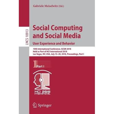 Social Computing And Social Media. User Experience And Behavior - 10th International Conference, Scsm 2018, Held As Part