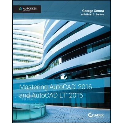 Mastering AutoCAD 2016 and AutoCAD LT 2016 - Autodesk Official Press