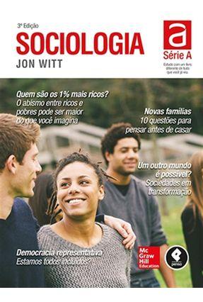 Sociologia - Série A - 3ª Ed. 2015 - Witt,Jon | Tagrny.org
