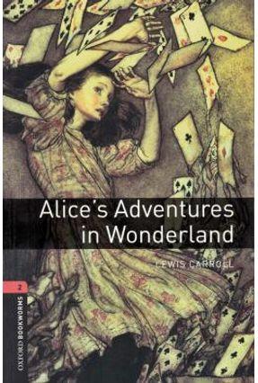 Alice's Adventure In Wonderland (Oxford Bookworm Library 2) 3Ed - Carroll,Lewis   Nisrs.org