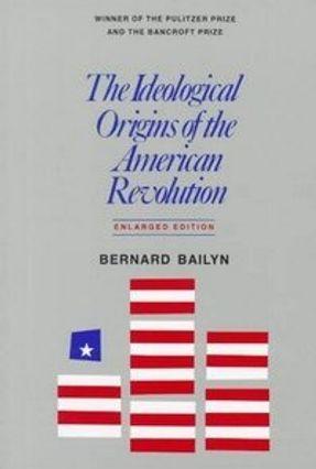 The Ideological Origins of the American Revolution - Bailyn,Bernard   Nisrs.org